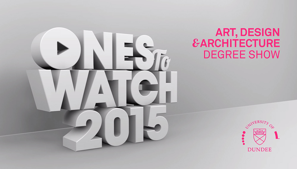 Ones to watch 2015 Art, Design and Architecture Degree Show