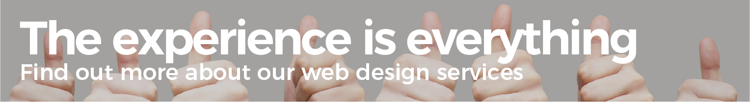 The experience is everything. Find out more about our web design services.